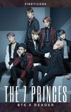 The 7 Princes [BTS x Reader] by FireTiger8