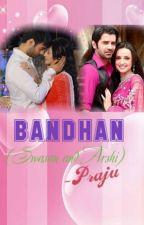 BANDHAN :Swasan and Arshi(completed) by praju2797