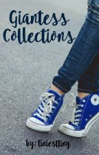 Giantess Collections by tiniesttiny