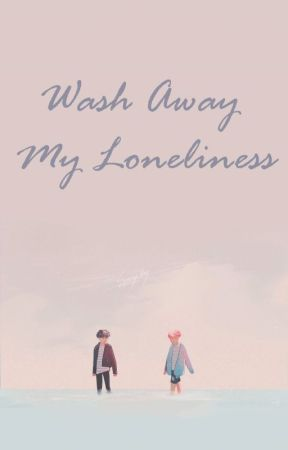 Wash Away My Loneliness | Yoonmin by souligh