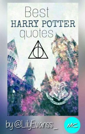 Best Harry Potter Quotes by lilyevanss_