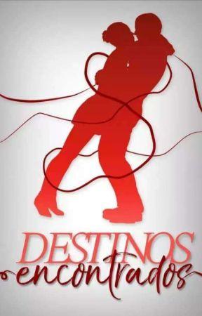 Destinos Encontrados © by Thisismydream18