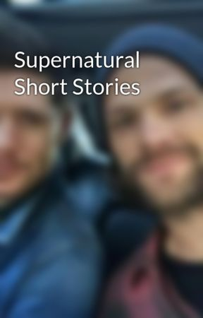 Supernatural Short Stories by Krazyk2314