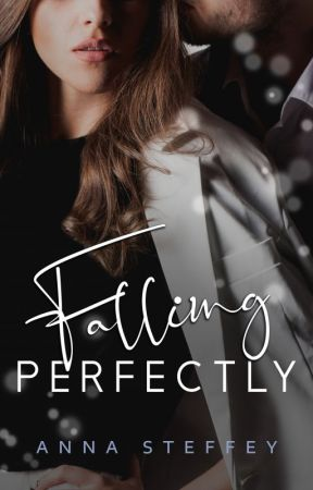Falling Perfectly [BOOK TWO COMPLETE] by annasteffey