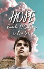 Hope (Enoch O'Connor x Reader) by xbitcheskissesx