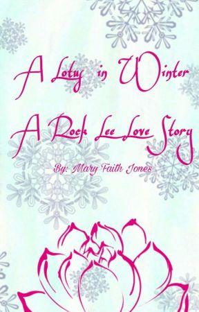 A Lotus in Winter: A Rock Lee Love Story by Shortstack10k