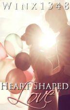 Heart Shaped Love by emmaroseszalai