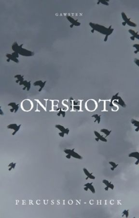 oneshots | gawsten by percussion-chick