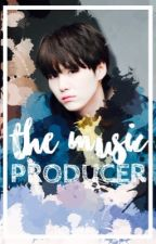 The Music Producer || BTS Yoongi FanFic **ON HOLD** by SugarAndSweets123