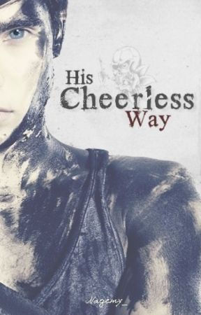 His Cheerless Way by Nagemy_