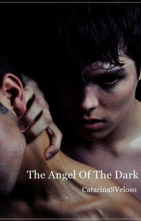 The Angel Of The Dark [Harry Styles Fan-Fiction] by wastedxfck