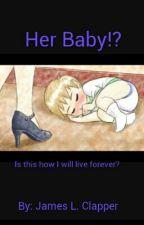 Her Baby!? by MommysMilk