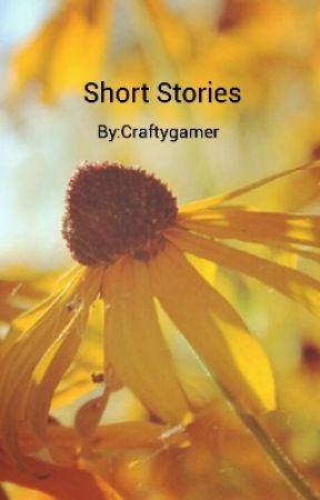 Short Stories  by Craftygamer