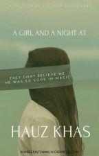 A GIRL AND A NIGHT AT HAUZ KHAS ( हिंदी ) द्वारा KuldeepChoudhary1