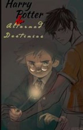Harry Potter and the Altered Destinies by SamanthaPerry0