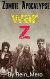 Zombie Apocalypse. War Z (Parte II) / TERMINADA cover