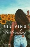 Reliving Yesterday ✔ cover