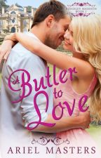 A Butler To Love ~A Christian Romance by ArielMasters