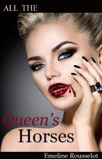 All The Queen's Horses {Myrnin, Morganville Vampires} cover