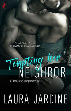 Tempting Her Neighbor by LauraJardine