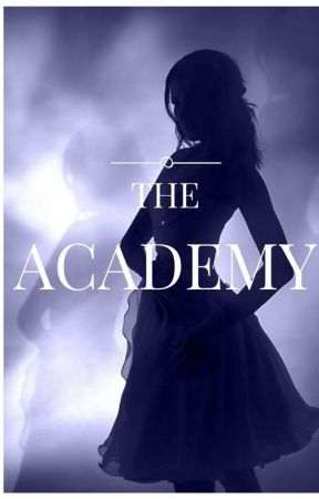 The Academy: Into The Shadows. by Paris955