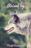 Raised by Wolves | Completed cover