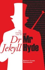 The Strange Case of Dr Jekyll and Mr Hyde by HumbertoJCarter