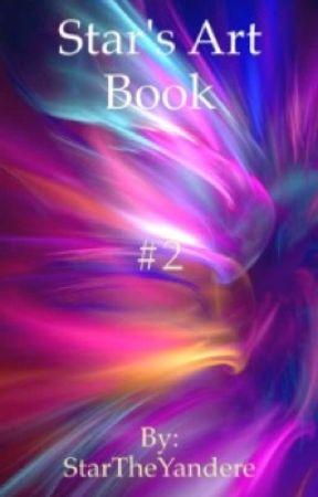 Star's Art Book #2 by StarTheYandere