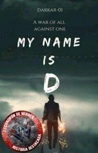 Mi nombre es D. | Saga La Voluntad De Uno. cover