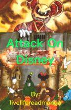 Attack On Disney  by livelifereadmanga