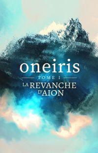 Oneiris - Tome 1 : La Revanche d'Aion [Terminé] cover