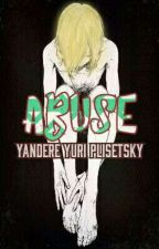 ABUSE | yandere yuri plisetsky by jouleianne