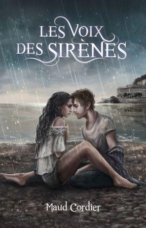 LES VOIX DES SIRÈNES (ANCIENNEMENT DERRIÈRE NOS MASQUES) by MaudCordier