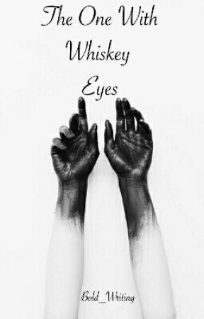 The One With Whisky Eyes by Bold_Writing