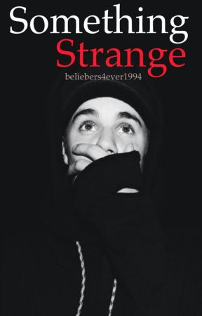 Something Strange |Jastin|  by beliebers4ever1994