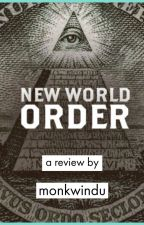 New World Order [ON HOLD] [Undergoing Re-Write] by monkwindu