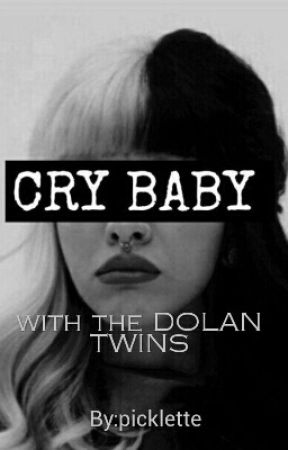 CRYBABY with the DOLAN TWINS by picklette