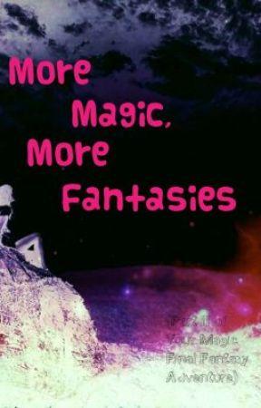 Part II: More Magic, More Fantasies by legionfulminante