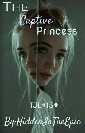 TJL#15#The Captive Princess by HiddenInTheEpic
