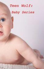 Teen Wolf:  Baby Series  by knightlywonders