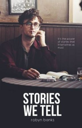 Stories We Tell by kwriter_