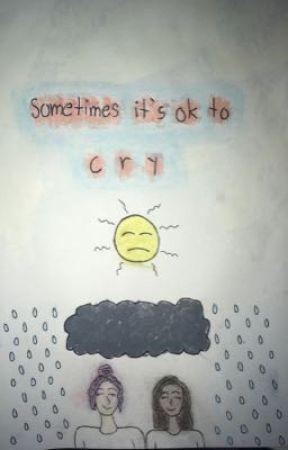 sometimes it's ok to cry  by lolkillmyself
