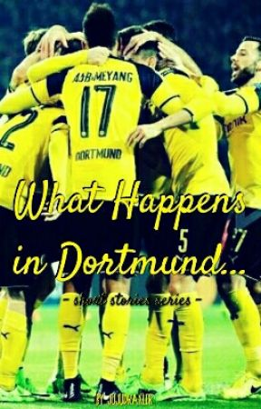What Happens in Dortmund...   football one shots [PT] by jujudraxler