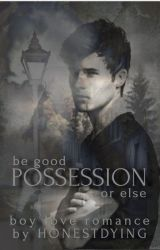 POSSESSION {Book #1 in the Dominated Series} (BOYXBOY) by HONESTDYING