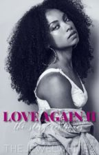 Love Again II (Jacob Latimore Sequel) by thejewelwrites