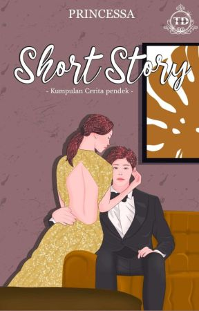 SHORT STORY (On Going) by Incess_yuhuu