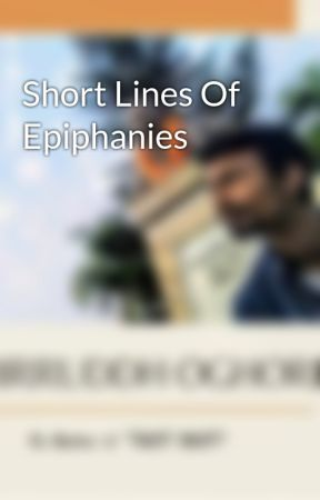 Short Lines Of Epiphanies by Anirruddh
