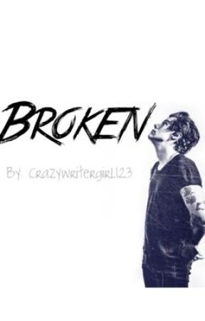 Broken (A Harry Styles Story) by Crazywritergirl123
