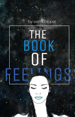 The Book Of Feelings by extrachipper