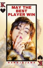 May The Best Player Win by ahtramjams